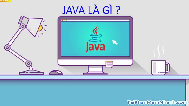 Java là gì ? Java có phải là nguồn mở hay không ? + Hình 2
