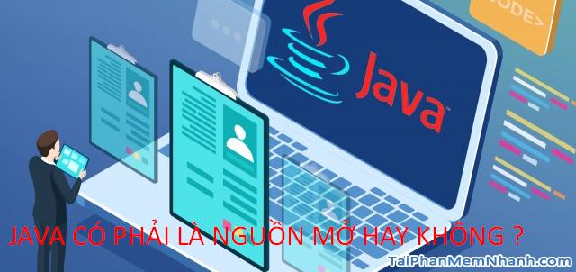 Java là gì ? Java có phải là nguồn mở hay không ? + Hình 11