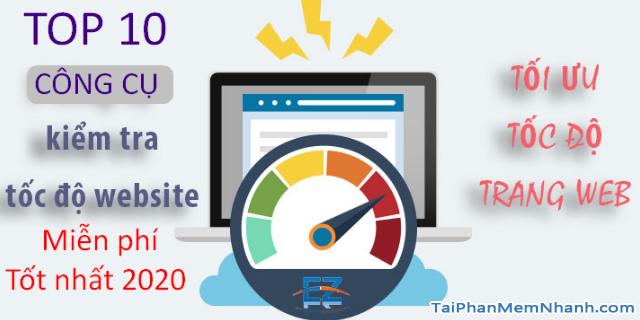 TOP 10 chương trình kiểm tra tốc độ web free năm 2020