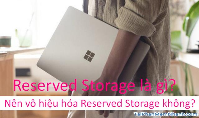 Reserved Storage là gì? Nên vô hiệu hóa Reserved Storage không?