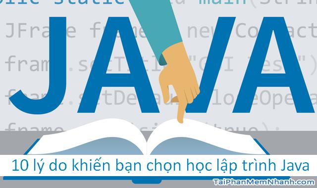 10 lý do khiến bạn nên chọn học ngôn ngữ lập trình Java