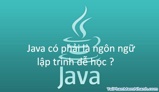 10 lý do khiến bạn nên chọn học ngôn ngữ lập trình Java + Hình 2