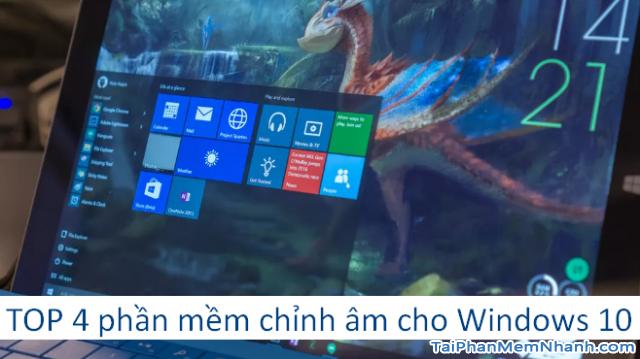 TOP 4 phần mềm chỉnh âm cho máy tính Windows 10