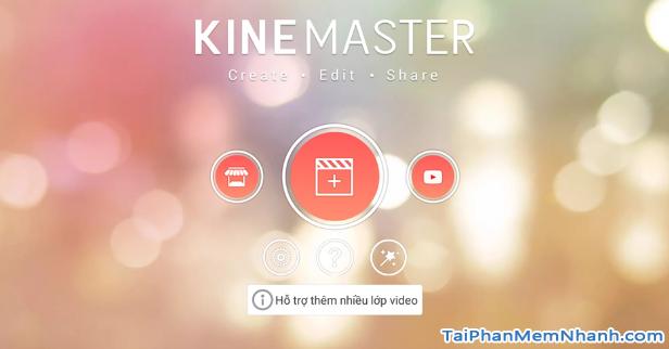 Tải KineMaster - Ứng dụng chỉnh sửa video cho Android + Hình 3