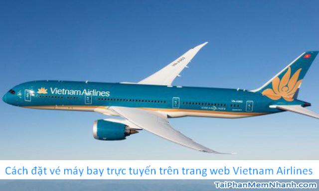 Hướng dẫn đặt vé máy bay online trên trang web Vietnam Airlines