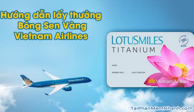 Hướng dẫn lấy thưởng dặm Bông Sen Vàng VietNam Airlines