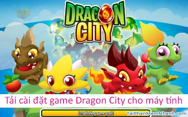 Hướng dẫn tải cài đặt game Dragon City cho máy tính