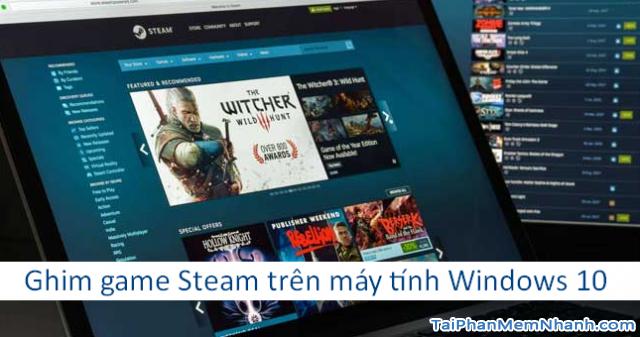 Cách ghim game Steam trên máy tính Windows 10