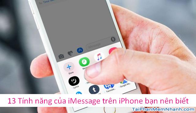 13 Tính năng của iMessage trên iPhone bạn nên biết