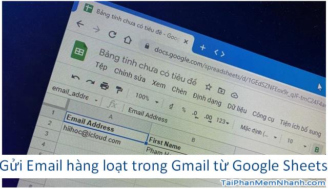 Mẹo gửi Email hàng loạt trong Gmail từ Google Sheets
