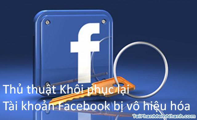 Thủ thuật Khôi phục lại Tài khoản Facebook bị vô hiệu hóa